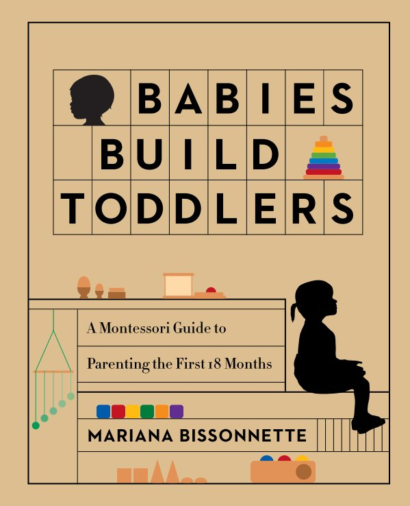 View Babies Build Toddlers by Mariana Bissonnette