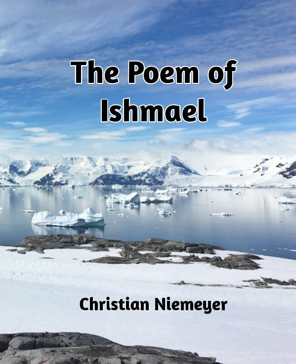View The Poem of Ishmael by Christian Niemeyer