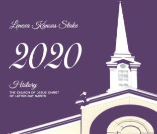 Lenexa Kansas 2020 Stake History book cover
