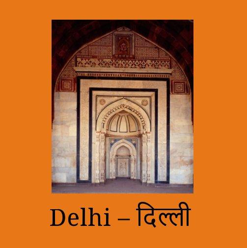 Ver Delhi – दिल्ली por Michael Bischof