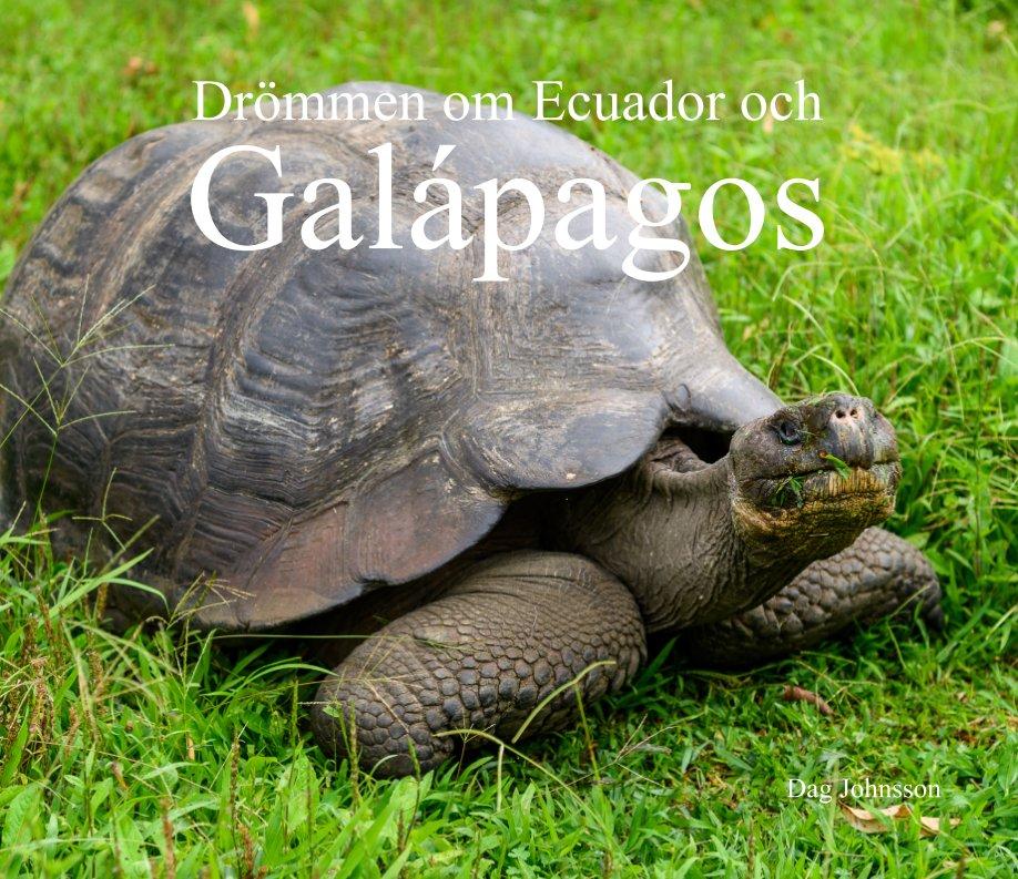 View Drömmen om Ecuador och Galapagos by Dag Johnsson