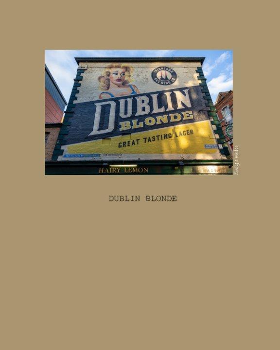 View Dublin blonde by Santiago A. Sagredo