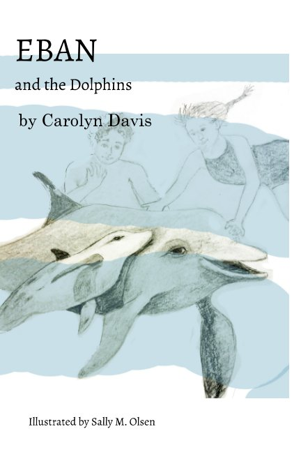 Visualizza Eban and the Dolphins di Carolyn Davis