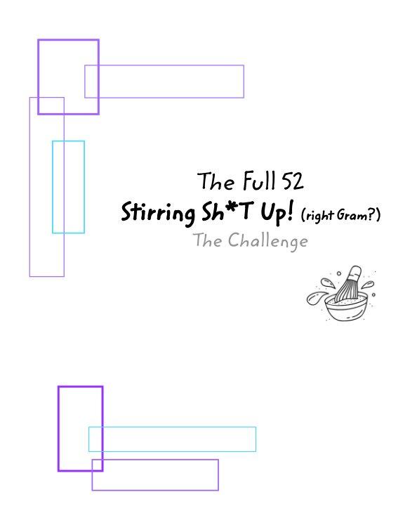 Ver The Full 52 Stirring Sh*t Up! (right Gram?!) por Jen Chrysler