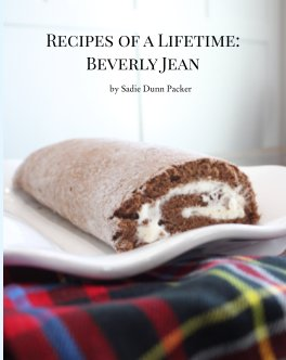 Recipes of a Lifetime: Beverly Jean book cover