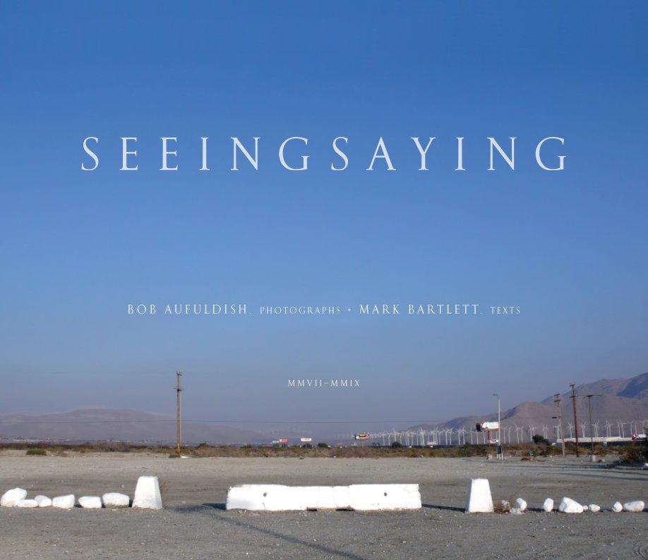 View Seeing Saying by Bob Aufuldish