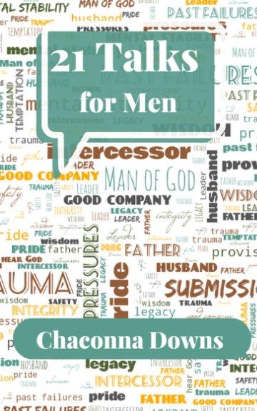 Ver 21 Talks for Men por Chaconna Downs