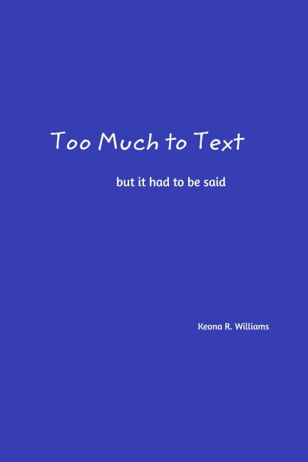 Visualizza Too Much to Text di Keona R. Williams
