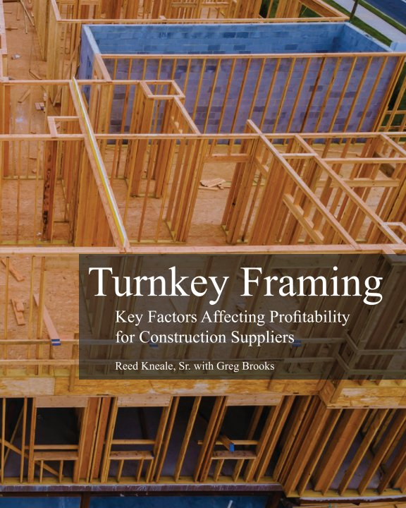 View Turnkey Framing by Reed Kneale, Sr.
