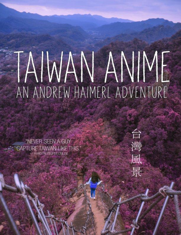 Bekijk Taiwan Anime op Andrew Haimerl