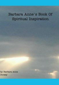 Barbara Anne's Book of Spiritual Inspiration book cover