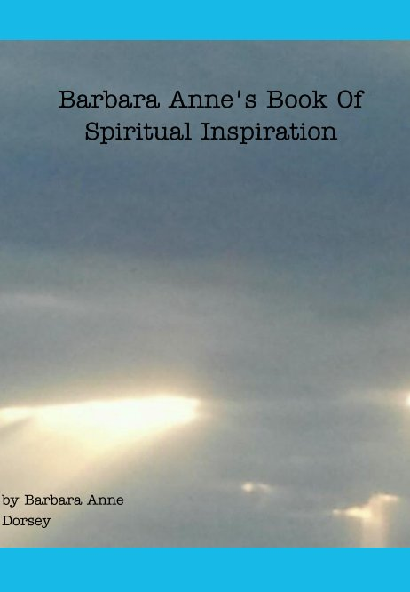 Ver Barbara Anne's Book of Spiritual Inspiration por Barbara Anne Dorsey