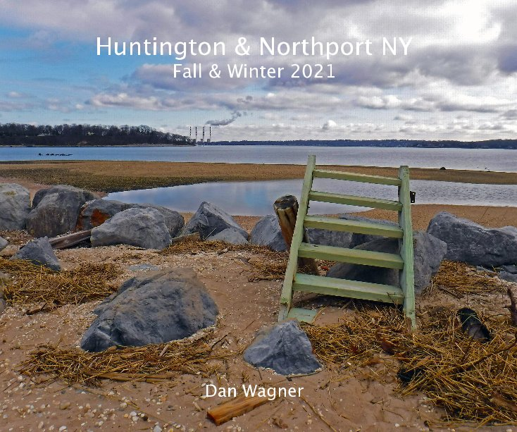 View Huntington and Northport NY, Fall and Winter 2021 by Dan Wagner