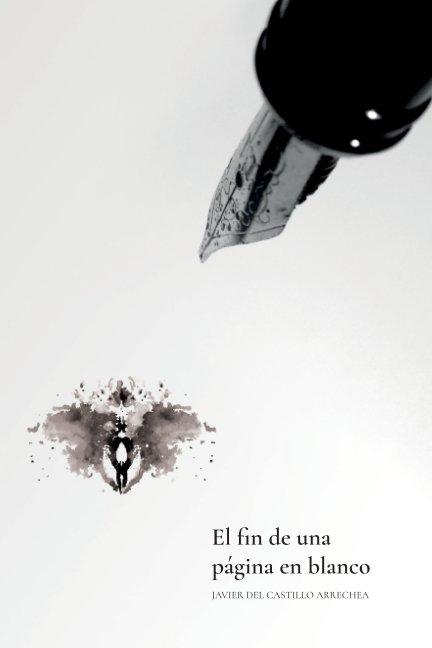 Ver El fin de una hoja en blanco por Javier del Castillo