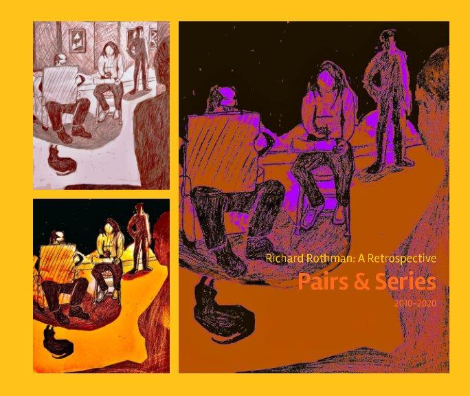 Bekijk Richard Rothman Pairs and Series 2010-2020 A Retrospective op Richard Rothman