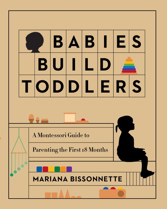 Ver Babies Build Toddlers por Mariana Bissonnette