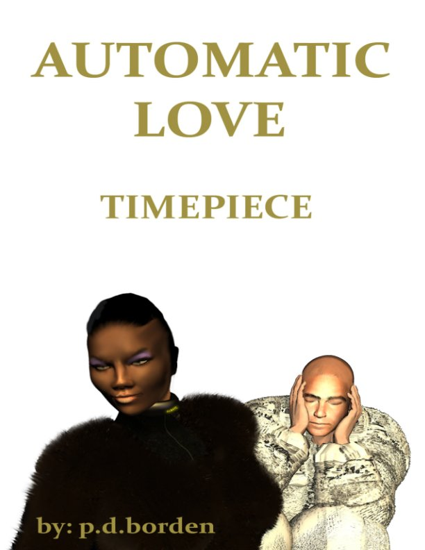 View Automatic Love Episode 1 by Patrick Donald Borden