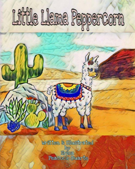 View Little Llama Peppercorn by Erica Peacock-Duarte