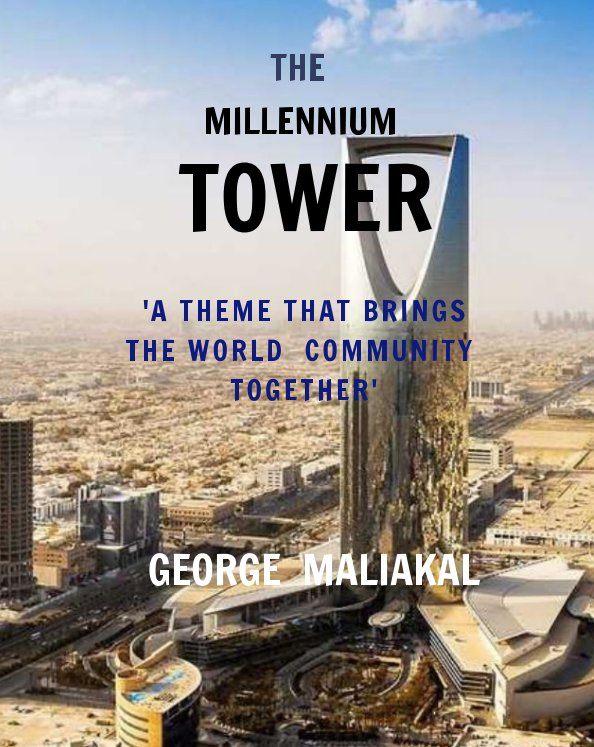View THE MILLENNIUM TOWER (The Kingdom Center at Riydh) by GEORGE MALIAKAL