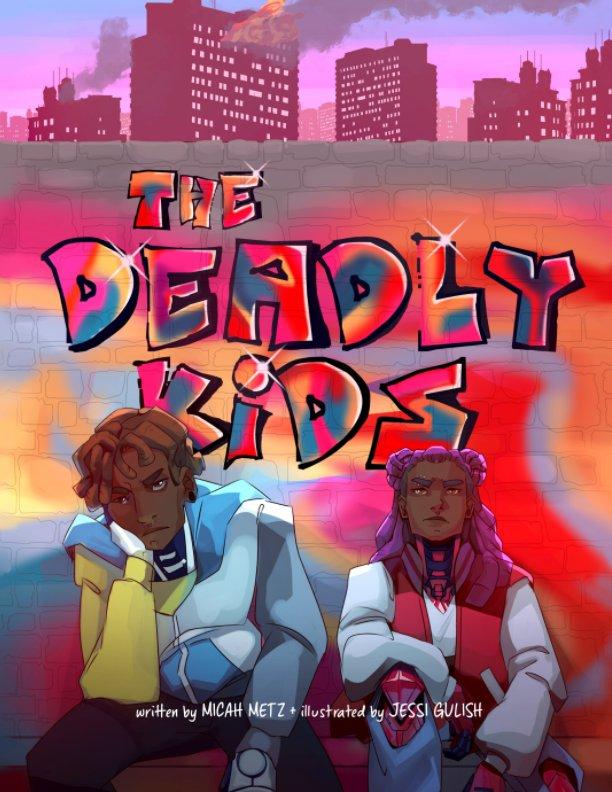 View The Deadly Kids by Micah Metz, Jessi Gulish