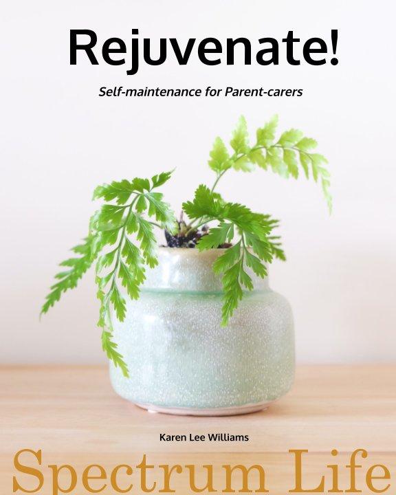 View Rejuvenate! by Karen Lee Williams