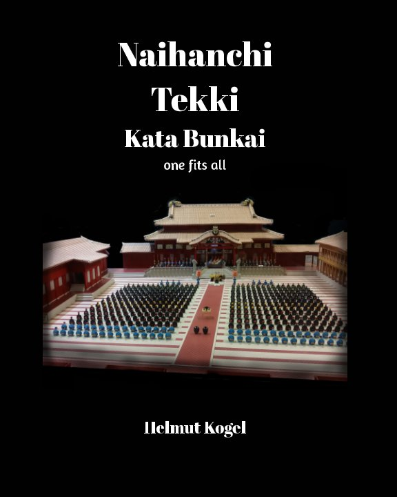 View Naihanchi, Tekki Kata Bunkai by Helmut Kogel
