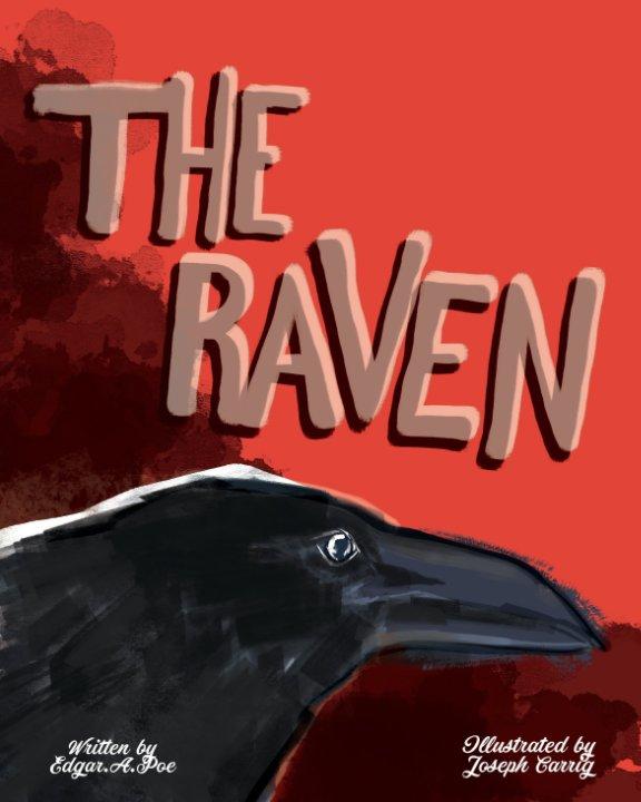 View The Raven by Edgar Allen Poe, Joseph Carrig