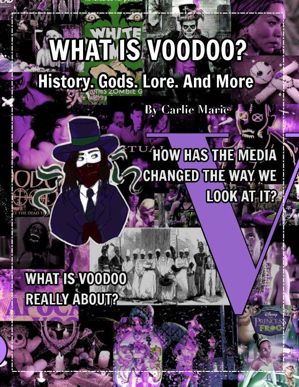 View What Is Voodoo by Carlie Marie