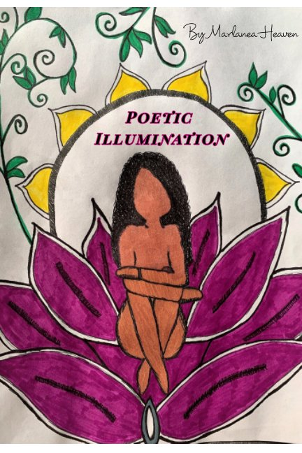 View Poetic Illumination by Marlanea Heaven