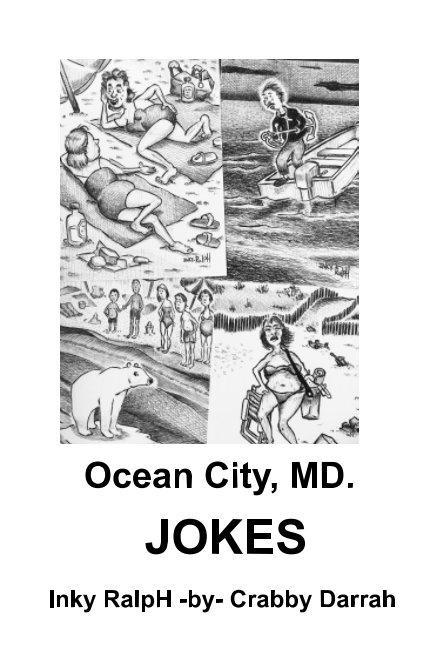 Bekijk Ocean City, MD. Jokes op Inky RalpH -by- Crabby Darrah