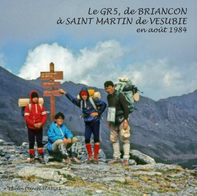 LE GR 5, DE BRIANCON A SAINT MARTIN DE VESUBIE EN 1984 book cover