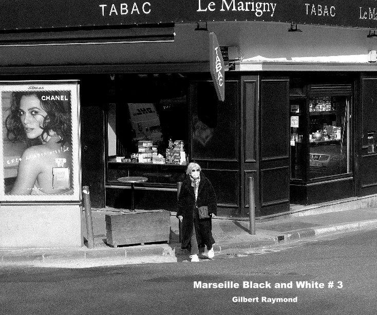 Visualizza Marseille Black and White # 3 di Gilbert Raymond