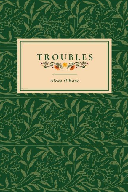 View Troubles by Alexa O'Kane