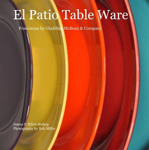 View El Patio Table Ware by James F. Elliot-Bishop