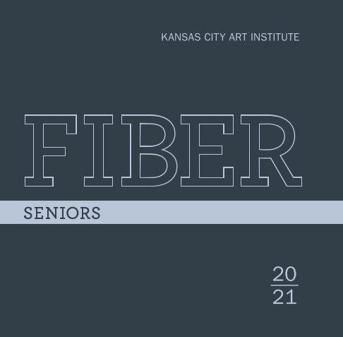 Ver SENIORS | 2021 (Softcover) por KCAI FIBER DEPT