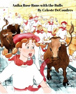 Anika Rose Runs with the Bulls book cover
