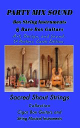 PARTY MIX SOUND. String Instruments. Rare Box Guitars. Art, Design, Sound. Cards Edition. book cover