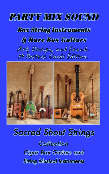 Ver PARTY MIX SOUND. String Instruments. Rare Box Guitars. Art, Design, Sound. Cards Edition. por only DC