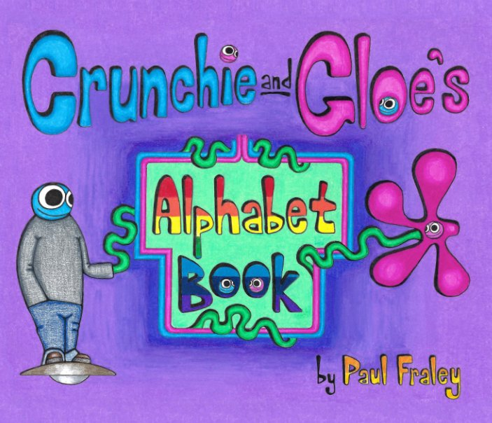 Ver Crunchie and Gloe 'A Most Righteous Book of Awesome Words Alphabetized for an Epic Life' por Paul Fraley