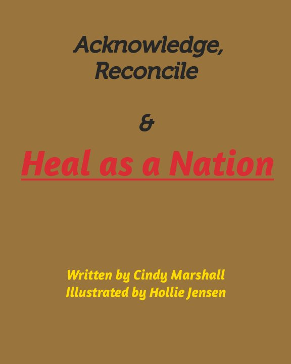 Ver Acknowledge, Reconcile and Heal as a Nation por Cindy Marshall