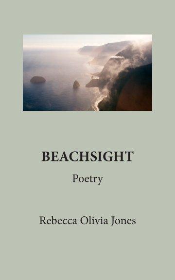 View Beachsight by Rebecca Olivia Jones