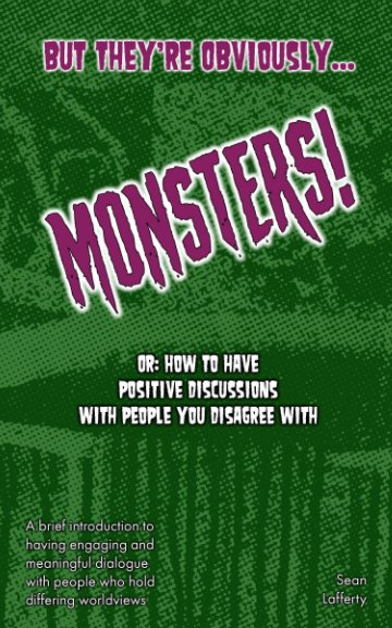 View But They're Obviously MONSTERS by Sean Lafferty