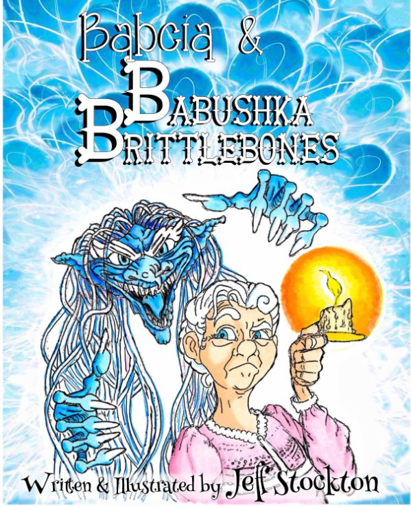 View Babcia and Babushka Brittlebones by Jeff Stockton