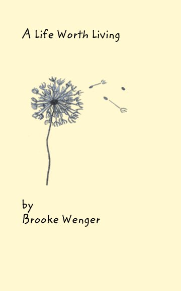 Ver A Life Worth Living por Brooke Wenger