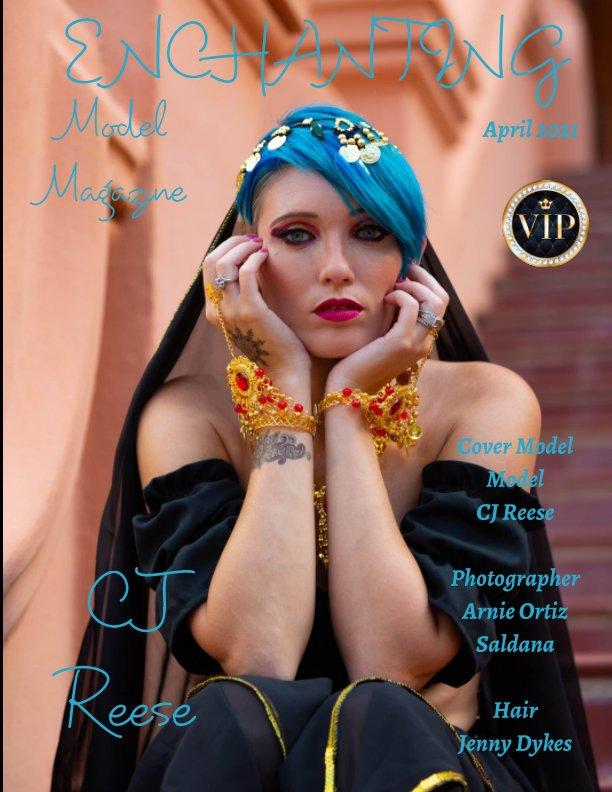 Ver Enchanting Model Magazine April 2021 por Elizabeth A. Bonnette