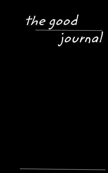 View Good Journey Project Journal by Ken Jensen