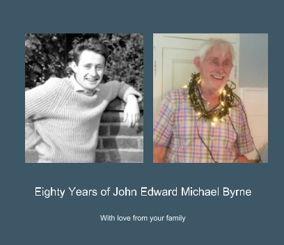 Eighty Years of John Edward Michael Byrne book cover