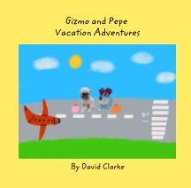 Gizmo and Pepe Vacation Adventures book cover