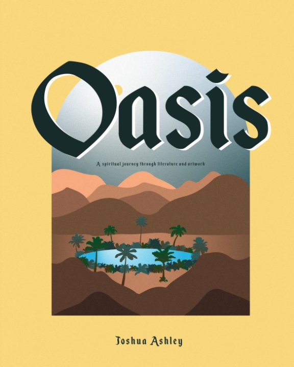 View Oasis by Joshua Ashely