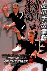 Southern Shaolin Tiger Claw: Principles of the Tiger book cover